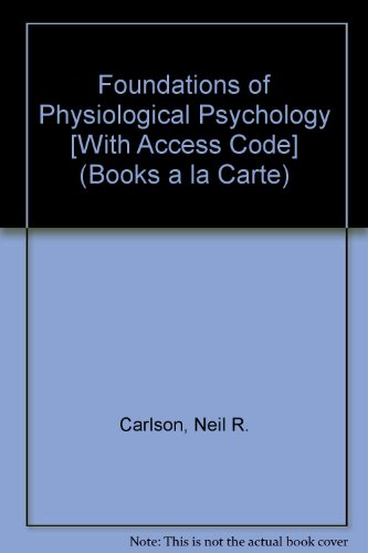9780205797684: Foundations of Physiological Psychology [With Access Code] (Books a la Carte)