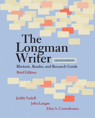 Longman Writer, The, Brief Edition: Rhetoric, Reader,: Judith Nadell, John