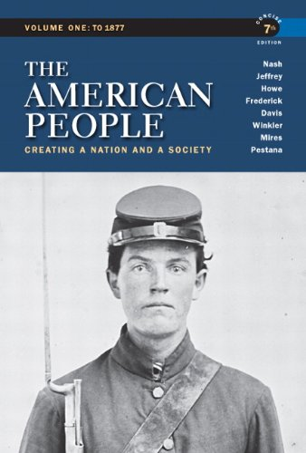9780205805396: The American People: Creating a Nation and a Society, Concise Edition, Volume 1 (7th Edition)