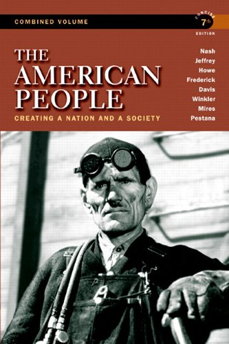 9780205805532: The American People: Creating a Nation and a Society, Concise Edition, Combined Volume (7th Edition)