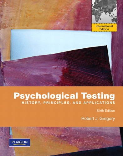 9780205807994: Psychological Testing: History, Principles, and Applications