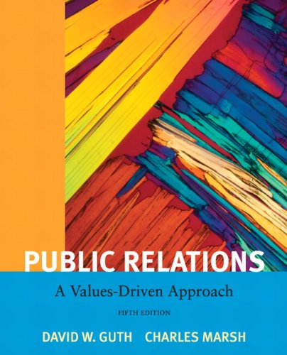 Public Relations: A Value Driven Approach (5th: David W. Guth;
