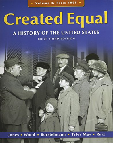 9780205813605: Created Equal: A History of the United States, Brief Edition, Volume 2 with MyHistoryLab and Pearson eText (3rd Edition)