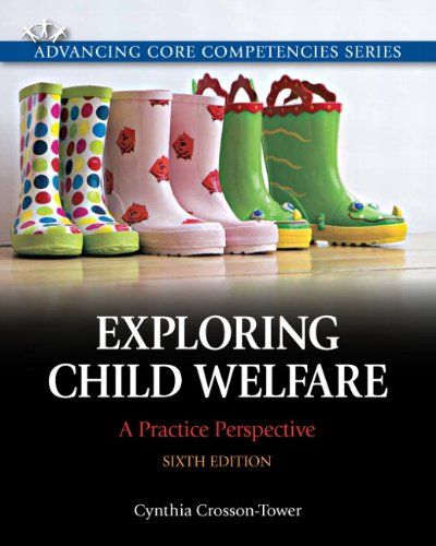 9780205819928: Exploring Child Welfare: A Practice Perspective (6th Edition) (Advancing Core Competencies)