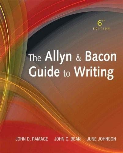 9780205824588: The Allyn & Bacon Guide to Writing (6th, Sixth Edition) - By Ramage, Bean, & Johnson