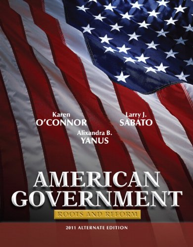 9780205825837: American Government: Roots and Reform, 2011 Alternate Edition (10th Edition)