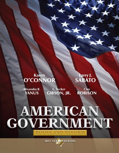 9780205825844: American Government: Roots and Reform, 2011 Texas Edition (6th Edition)