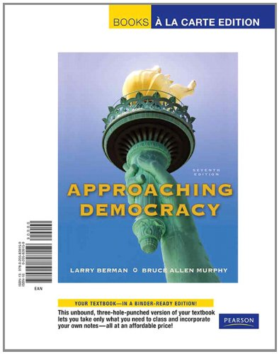 Approaching Democracy, Books a la Carte Edition (7th Edition): Larry A Berman
