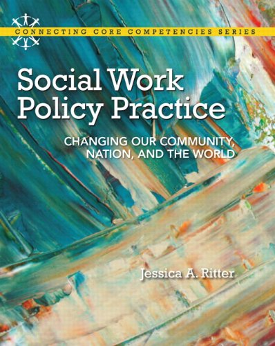 9780205828517: Social Work Policy Practice: Changing Our Community, Nation, and the World (Connecting Core Competencies)