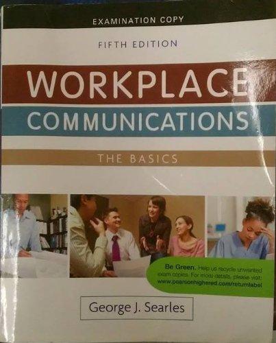 Workplace Communications The Basics: George J. Searles