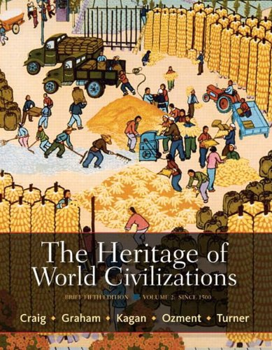 The Heritage of World Civilizations: Brief Edition,
