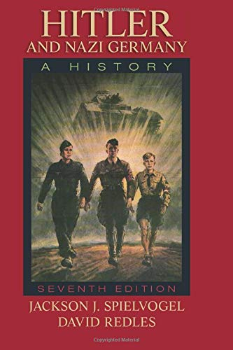 Hitler and Nazi Germany : A History: Jackson J. Spielvogel