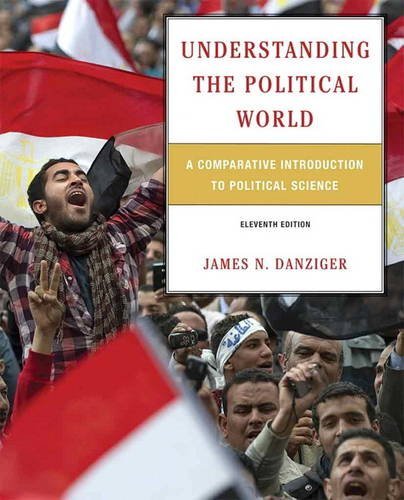 Understanding the Political World: A Comparative Introduction: Danziger, James N.