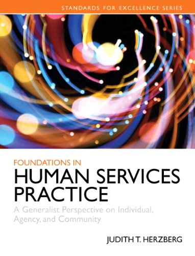 9780205858255: Foundations in Human Services Practice: A Generalist Perspective on Individual, Agency, and Community (Standards for Excellence)