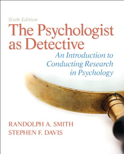 The Psychologist as Detective: An Introduction to: Randolph A. Smith,