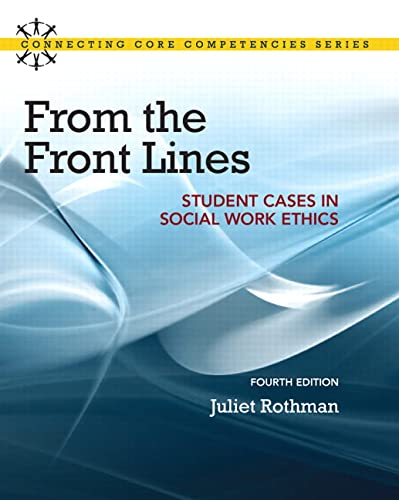 9780205866410: From the Front Lines: Student Cases in Social Work Ethics (4th Edition) (Connecting Core Competencies)