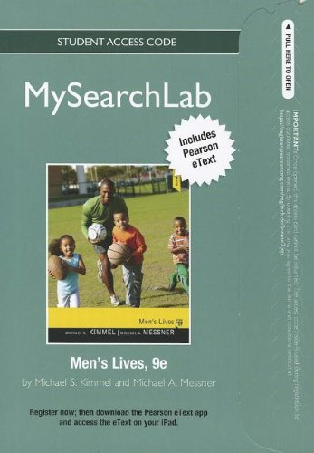 MySearchLab with Pearson eText -- Standalone Access Card -- for Men's Lives (9th Edition) (0205871771) by Kimmel, Michael S.; Messner, Michael A.