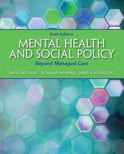 Mental Health and Social Policy: Beyond Managed: Mechanic, David