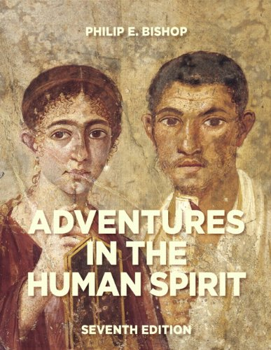 Adventures in the Human Spirit (7th Edition): Philip E. Bishop