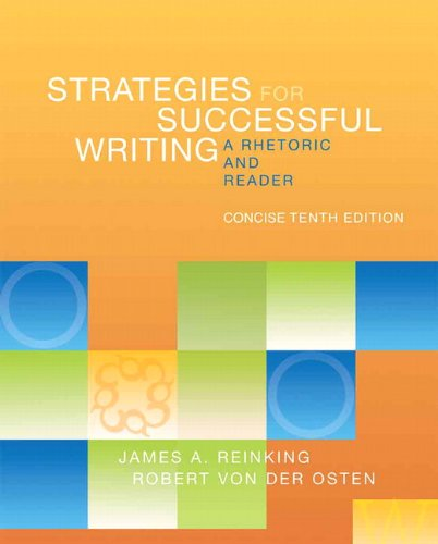 Strategies for Successful Writing, Concise Edition: A Rhetoric and Reader (10th Edition) (0205883109) by James A. Reinking; Robert A. von der Osten