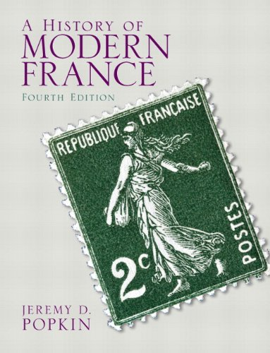 History of Modern France, A Plus MySearchLab with eText -- Access Card Package (4th Edition): ...