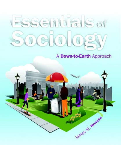 Essentials of Sociology: A Down-to-Earth Approach (10th: Henslin, James M.