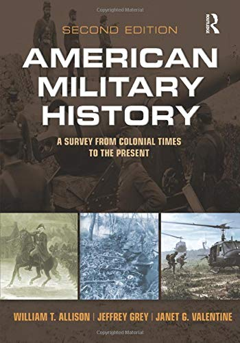 American Military History: A Survey From Colonial: Allison, William T.;