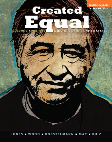 9780205899548: Created Equal: A History of the United States, Volume 2 (4th Edition)