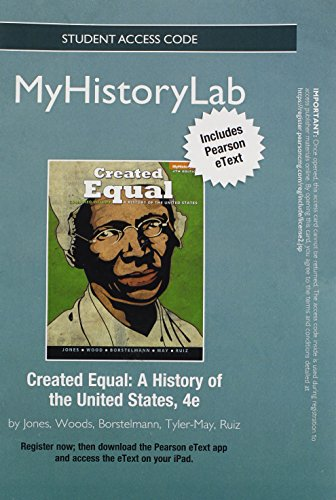 9780205900046: NEW MyHistoryLab with Pearson eText -- Standalone Access Card -- for Created Equal: A History of the United States (4th Edition)
