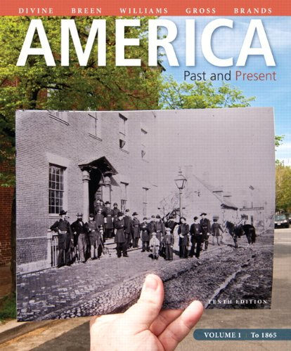 America: Past and Present, Volume 1 Plus New MyHistoryLab with Etext -- Access Card Package: Divine...
