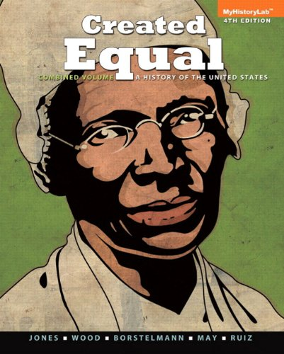 9780205901302: Created Equal: A History of the United States, Combined Volume (4th Edition)
