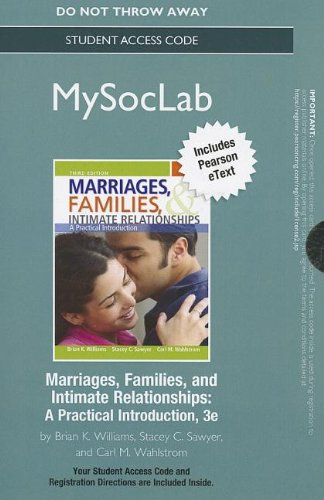 NEW MySocLab with Pearson eText -- Standalone Access Card -- for Marriages, Families, and Intimate Relationships (3rd Edition) (Mysoclab (Access Codes)) (0205905870) by Williams, Brian K.; Sawyer, Stacey C.; Wahlstrom, Carl M.