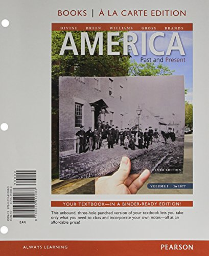 9780205905997: America: Past and Present, Volume 1, Books ala Carte Plus NEW MyHistoryLab with eText -- Access Card Package (10th Edition)