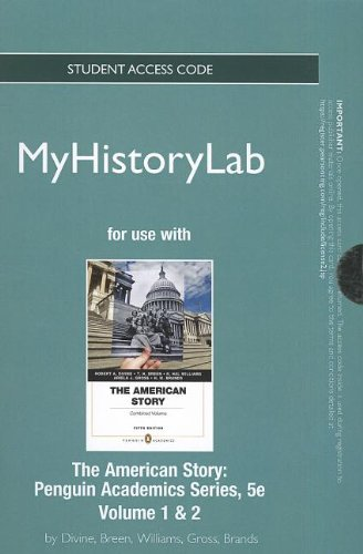 9780205908110: NEW MyHistoryLab with Pearson eText -- Standalone Access Card -- for The American Story, Penguin Academics Series, Volume 1 and Volume 2 (5th Edition)