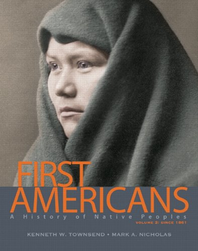 9780205909056: First Americans: A History of Native Peoples, Volume 2 since 1861