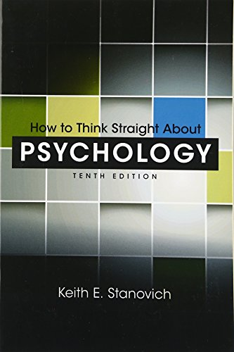 How to Think Straight About Psychology (10th Edition): Stanovich, Keith E.