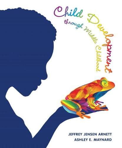 Child Development Through Middle Childhood: Arnett, Jeffrey Jensen;
