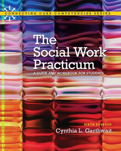 9780205922390: The Social Work Practicum: A Guide and Workbook for Students Plus MySearchLab with eText - Access Card Package (6th Edition) (Connecting Core Competencies)