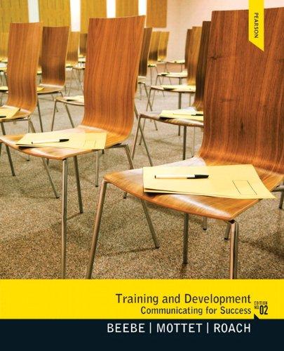 Training & Development: Communicating for Success Plus: Steven A. Beebe;