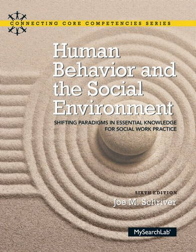 9780205924363: Human Behavior and the Social Environment: Shifting Paradigms in Essential Knowledge for Social Work Practice (6th Edition) (Connecting Core Competencies)