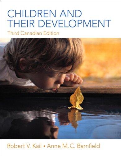 Children and Their Development, Third Canadian Edition: Anne M.C. Barnfield,