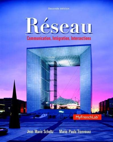 Re?seau: Communication, Inte?gration, Intersections, 2nd Edition: Schultz, Jean Marie,