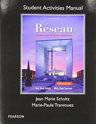 Student Activities Manual for Réseau: Communication, Integration,: Schultz, Jean Marie;