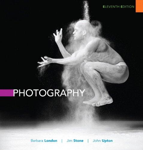 Photography (11th Edition): London, Barbara, Stone,