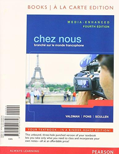 Chez nous: Branche sur le monde francophone, Media-Enhanced Version, Books a la Carte Plus ...