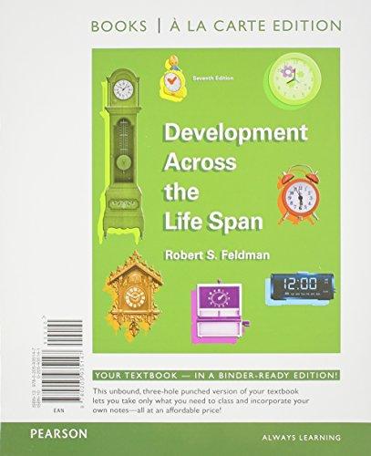 Development Across the Life Span, Books a la Carte Edition (7th Edition): Feldman Ph.D., Robert S.