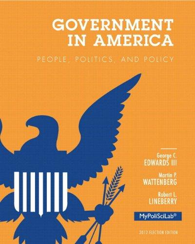 9780205935994: Government in America: People, Politics, and Policy, 2012 Election Edition, Books a la Carte Edition (16th Edition)