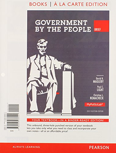 9780205936205: Government by the People, Brief 2012 Election Edition, Books a la Carte Plus NEW MyPoliSciLab with eText -- Access Card Package (10th Edition)