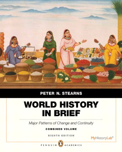 9780205939206: World History in Brief: Major Patterns of Change and Continuity, Combined Volume, Penguin Academic Edition (8th Edition) (Penguin Academics)
