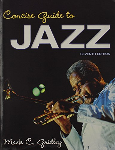 Concise Guide to Jazz & Jazz Classics: Mark C. Gridley